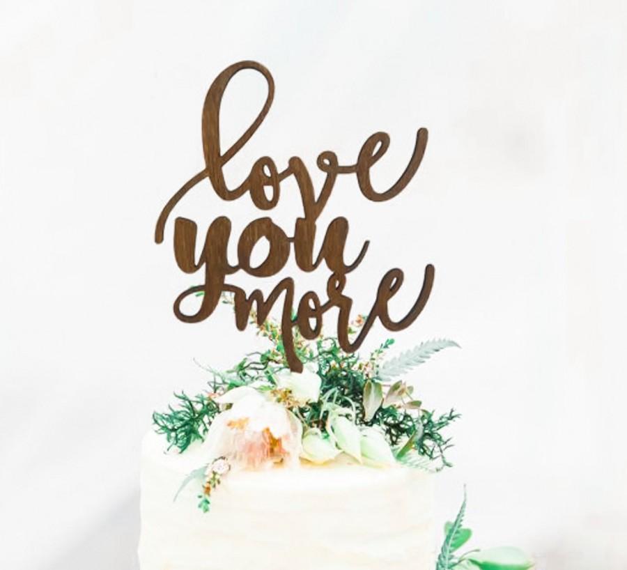 "Wedding - Rustic ""Love you more"" Wedding Cake Topper - Cake Toppers - Rustic Country Chic Wedding - Wedding Cake Topper - Beach Cake Topper -"