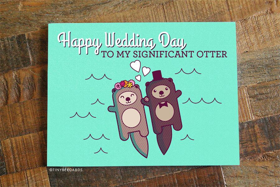 """Mariage - Card for Bride or Groom """"Happy Wedding Day to my Significant Otter"""" - Card for Husband or Wife, card for wedding day, on our wedding day"""