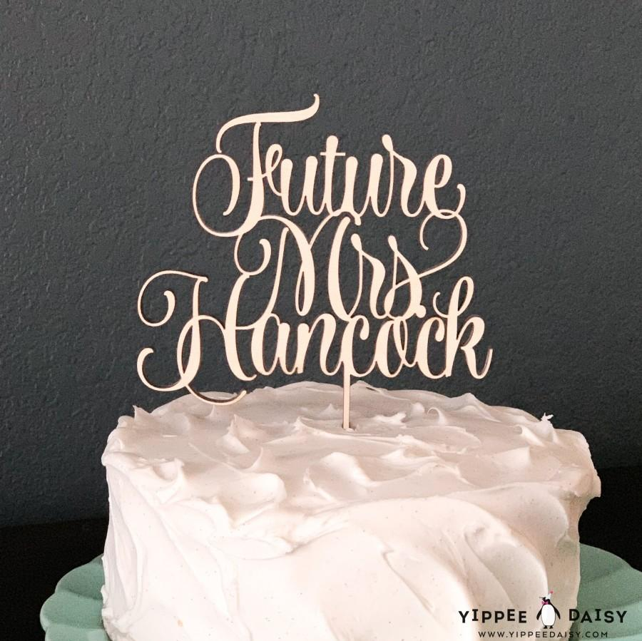 Wedding - Bridal Shower Cake Topper, Future Mrs Cake Topper, Personalized Cake Topper, Laser Cut Cake Topper, Wood Cake Topper, Bridal Shower Decor