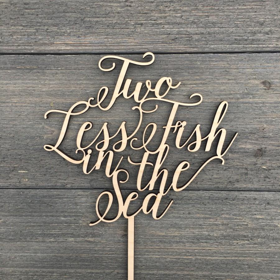 """Mariage - Two Less Fish in the Sea Wedding Cake Topper 6.5"""" inches, Wooden Nautical Script Unique Rustic Fall Laser Cut Wood Toppers by Ngo Creations"""