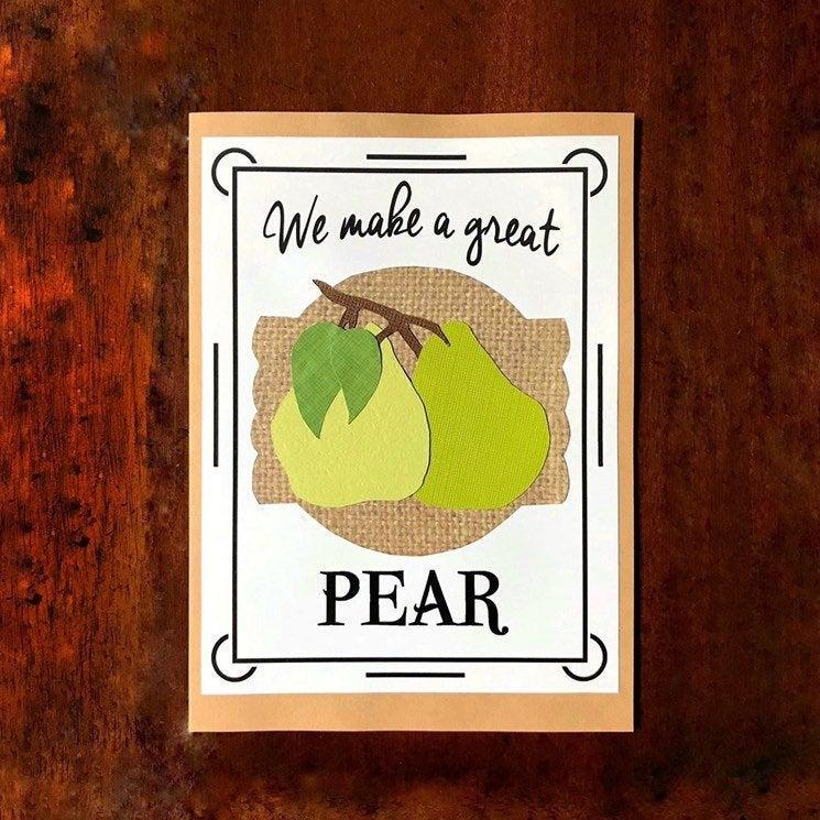 """Свадьба - Anniversary/Wedding/Engagement Card - """"We Make A Great Pear""""  Perfect for your 4th Anniversary!  (That's the fruit anniversary)"""