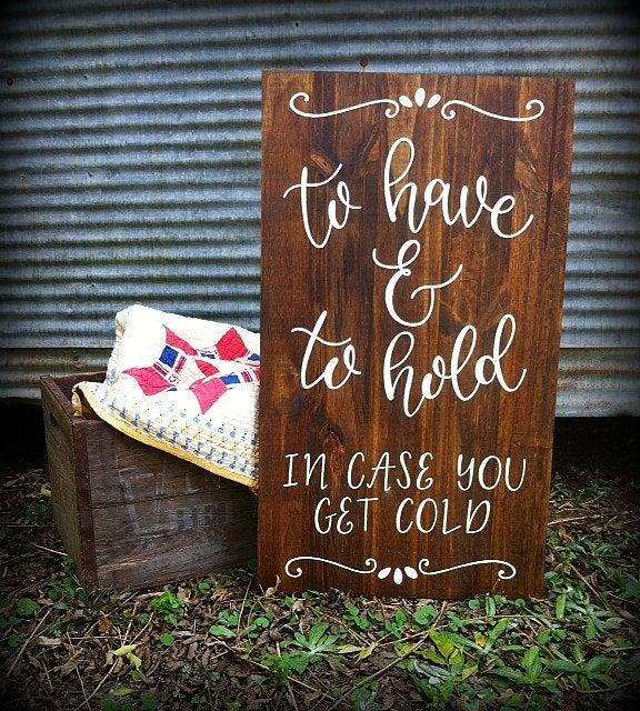 Mariage - To Have And To Hold In Case You Get Cold // Wood Wedding Decor