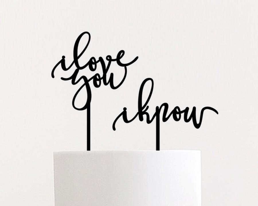 Hochzeit - I Love You I know Cake Topper, Wedding Cake Topper, Laser Cut Wedding Topper, Wood Cake Toppers, Modern Calligraphy, Ngo Creations