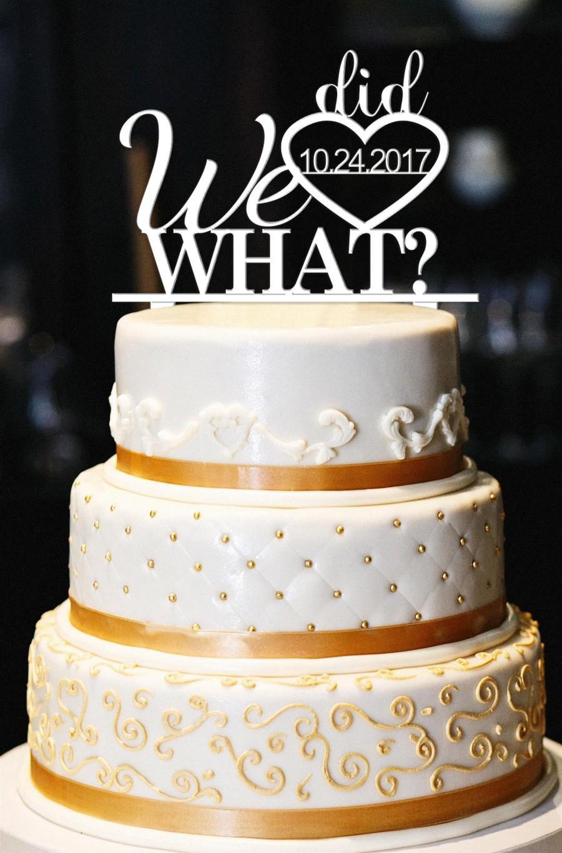 Wedding - We Did What Wedding Cake Topper, Custom Wedding Cake Topper, Engagement Cake Topper, Funny Wedding Cake Topper, Personalized Cake Topper