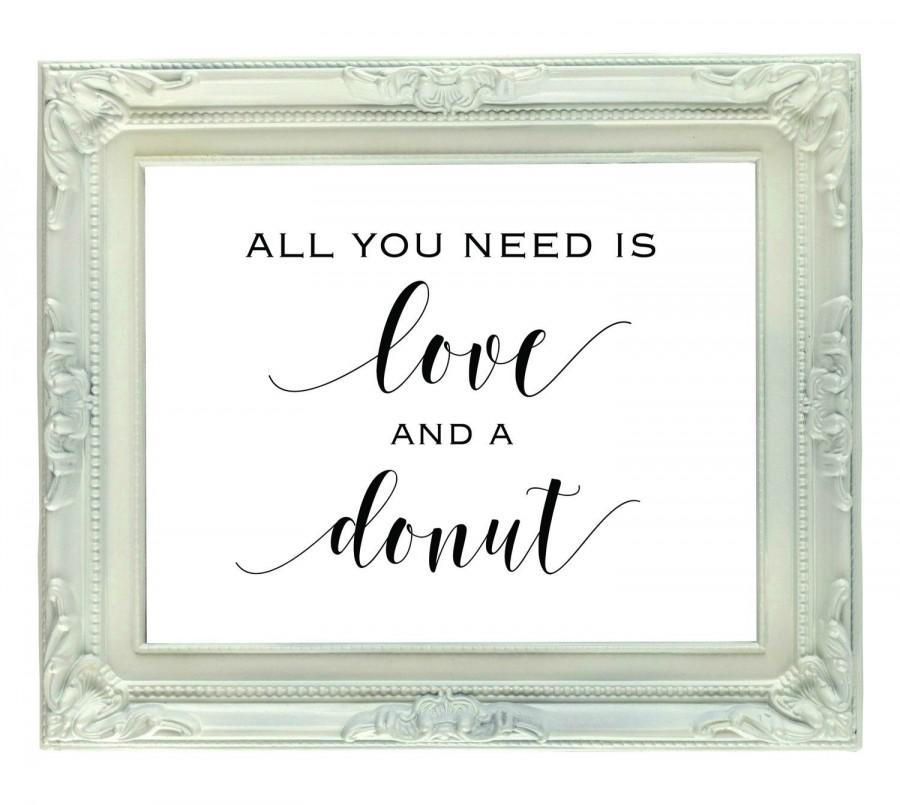 Mariage - All You Need Is Love And A Donut sign, 8x10, Instant download, printable sign, dessert table sign, sweets table sign, Donut Bar Sign