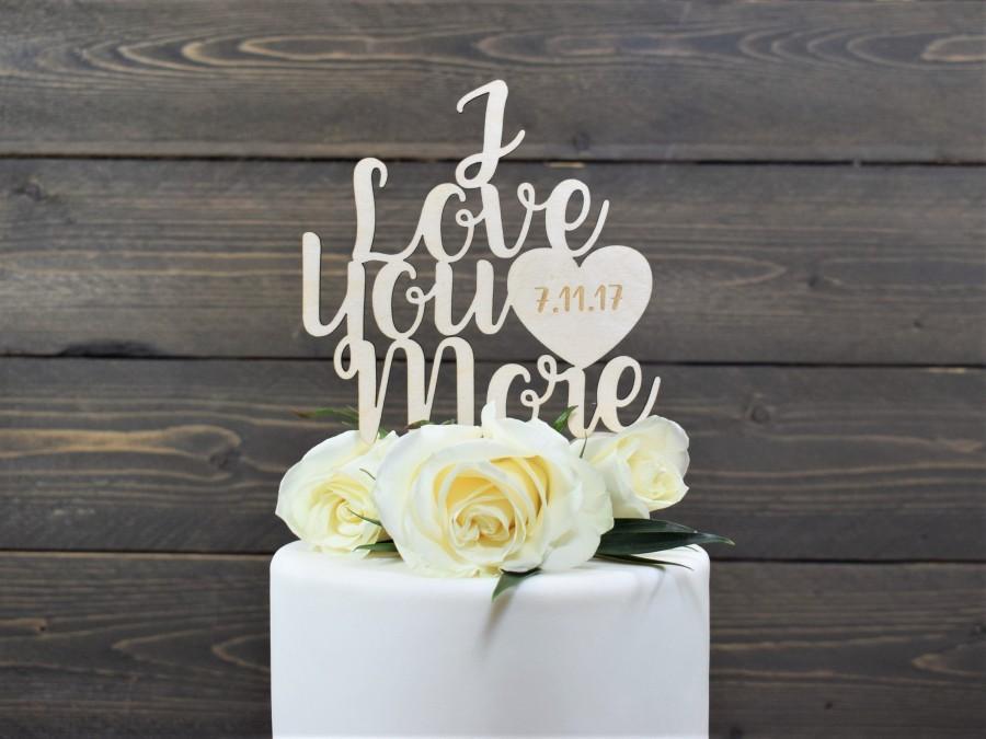 Mariage - Wedding Cake Topper, Custom Wedding Cake Topper, Custom Cake Topper, I Love You More Cake Topper, Anniversary Cake Topper, Custom Topper