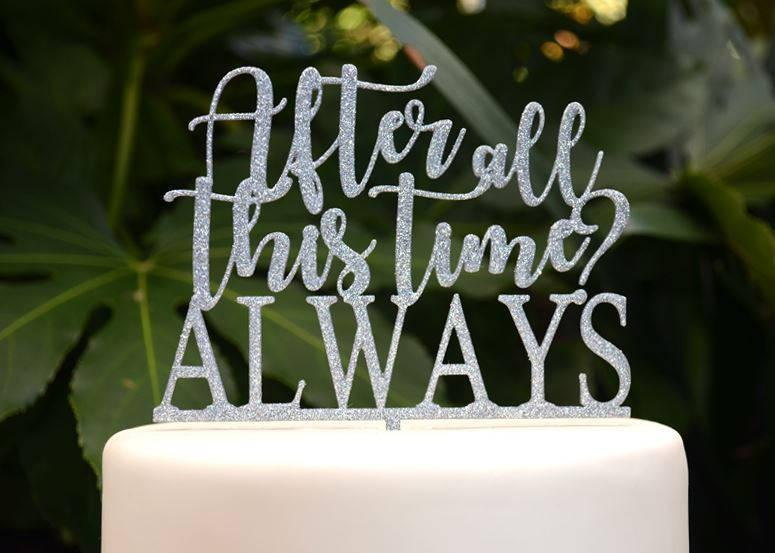 Свадьба - After All This Time Always Cake Topper - Wedding Engagement Cake Topper