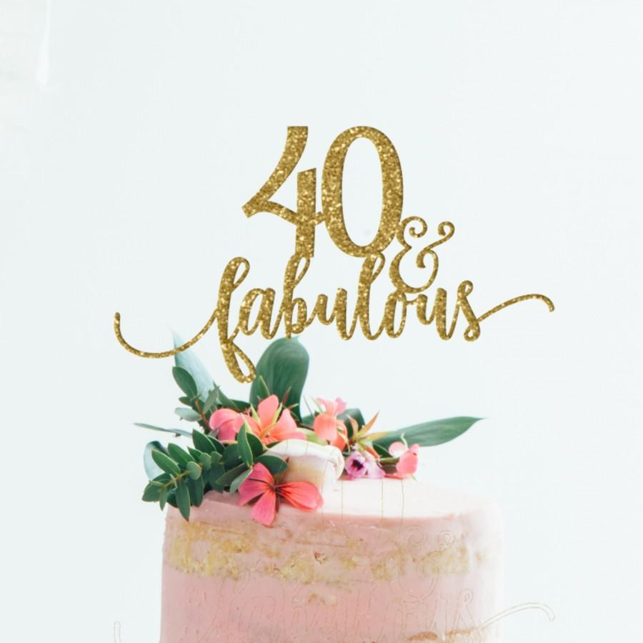 Wedding - 40 and Fabulous Cake Topper - 40 and Fabulous - 40th Birthday Decorations - 40th Birthday Cake topper - Hello 40 - Forty and Fabluous Decor