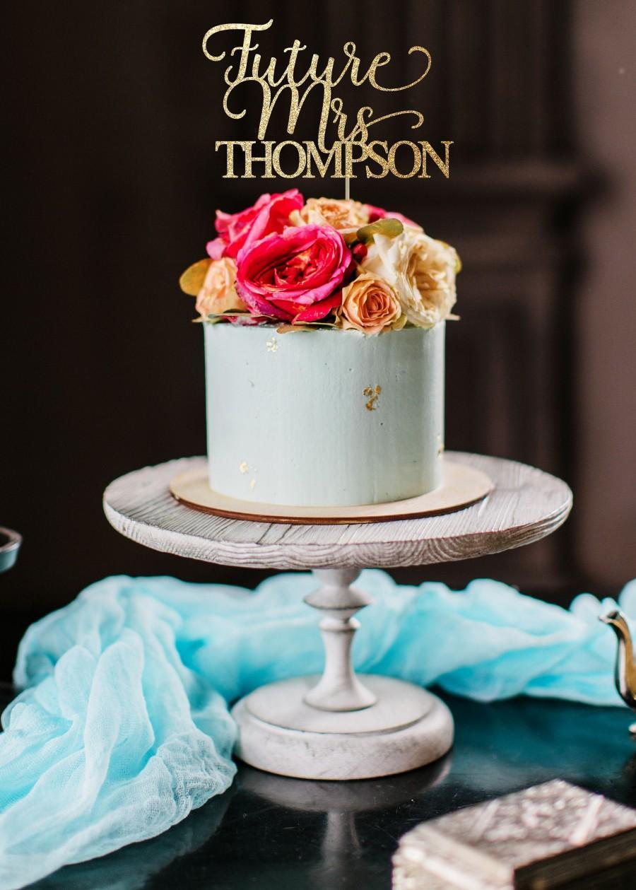 Свадьба - Future mrs cake topper, bachelorette party cake topper, engagement cake topper, gold cake topper, engagement party cake topper