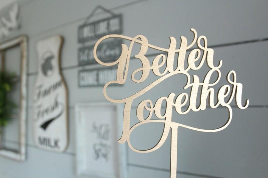 Wedding - Better Together Cake Topper