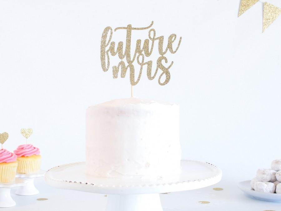 Wedding - Future Mrs Cake Topper - Glitter - Engagement Party. Bachelorette Party. Bridal Shower. Engagement Prop. Bride to Be. Engagement Cake.