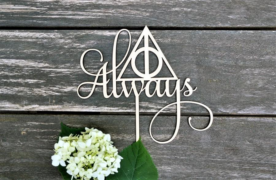 Hochzeit - Always Cake Topper Wedding, Cake Topper Always Harry Potter, Always Symbol Harry Potter, Deathly Hallows Cake Topper, Geeky Cake Topper Wood