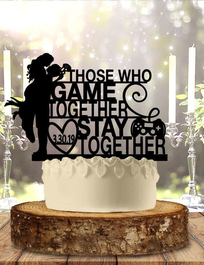 Свадьба - Those Who Game Together Stay Together Wedding Cake Topper