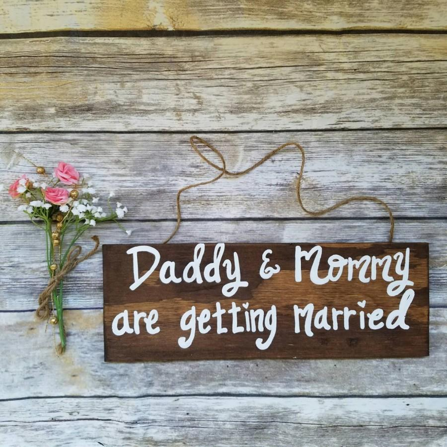 Mariage - Wedding Announcement child, Pet engagement sign , Daddy and mommy are getting married, Engagement photo prop sign, Wood engagement signs