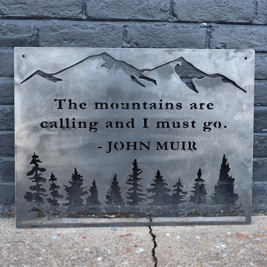 Свадьба - The Mountains are Calling and I Must Go - Metal Rustic Wilderness Sign - John Muir Quote Wall Art