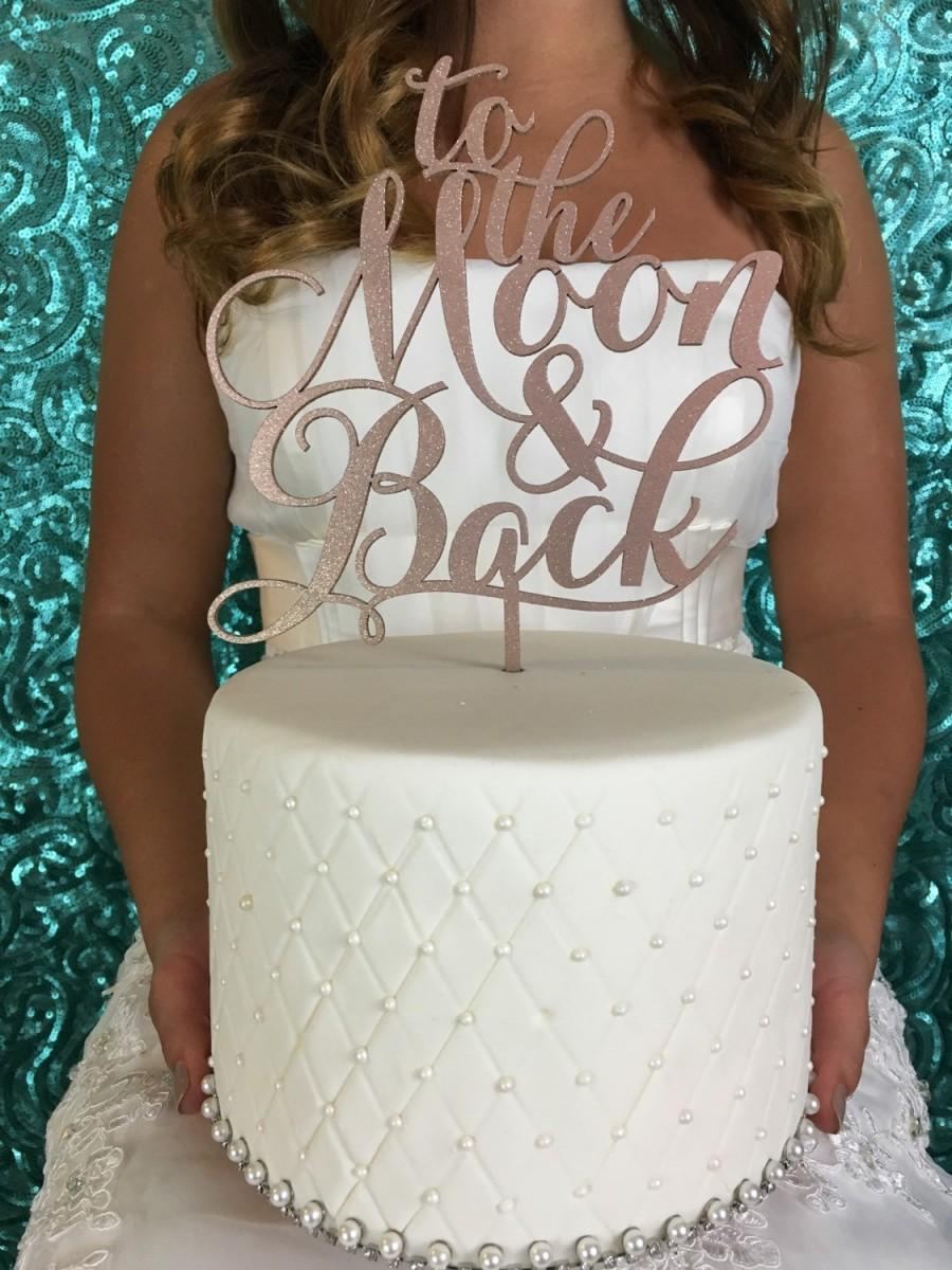 Wedding - To The Moon And Back Cake Topper, Wedding Cake Topper, Cake Topper For Wedding, Cake Topper, To The Moon and Back Cake Topper, Moon Topper