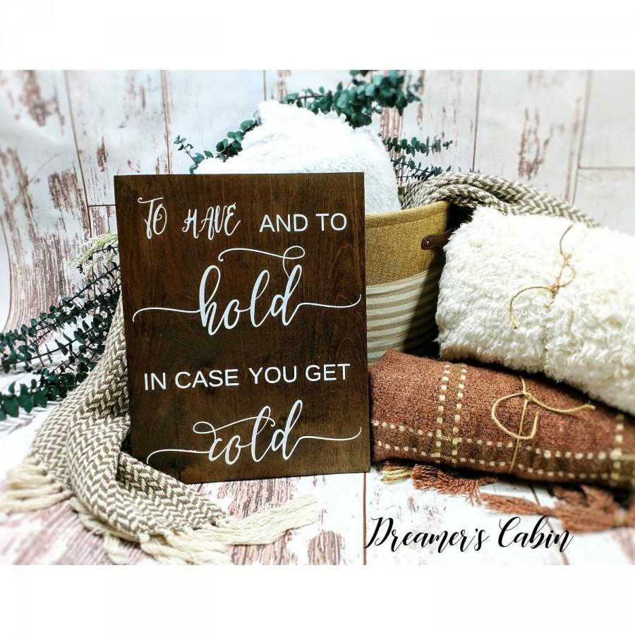 Свадьба - To have and to hold in case you get cold sign-Wedding signs-Outdoor wedding signs-Favor sign-Wedding favors sign-Wooden wedding signs-Rustic