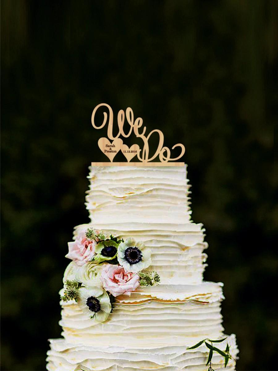 Mariage - Cake topper for wedding We Do, Wedding cake topper name date, Personalized Wedding topper, We Do Cake Topper, Rustic Cake Topper