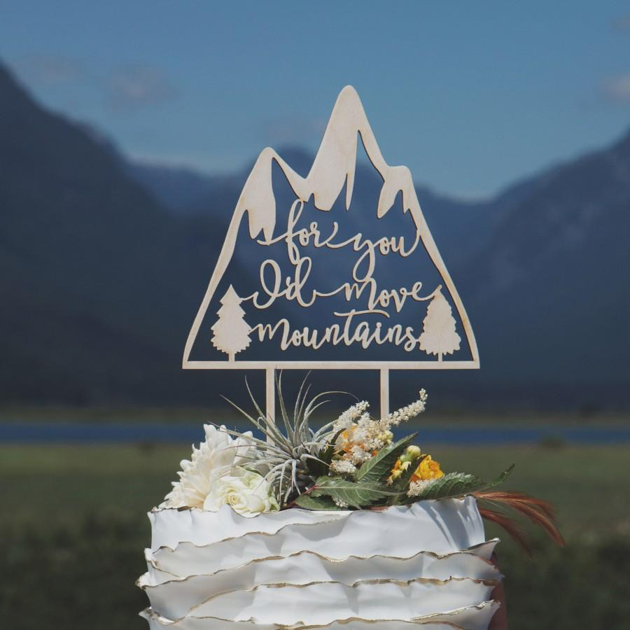 Hochzeit - For you I'd move mountains cake topper, Mountain cake topper, Unique wedding cake topper, Travel cake topper, Rustic wedding cake topper