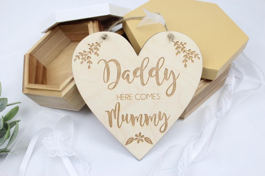 Свадьба - Daddy here comes Mummy Wedding Sign