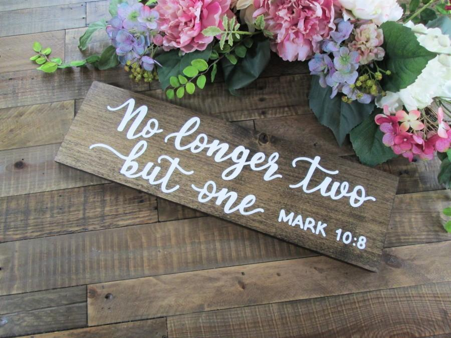 Wedding - Wood wedding sign, no longer two but one, Mark 10:8, bible verse sign, engagement announcement, photo prop sign, wedding decor, calligraphy