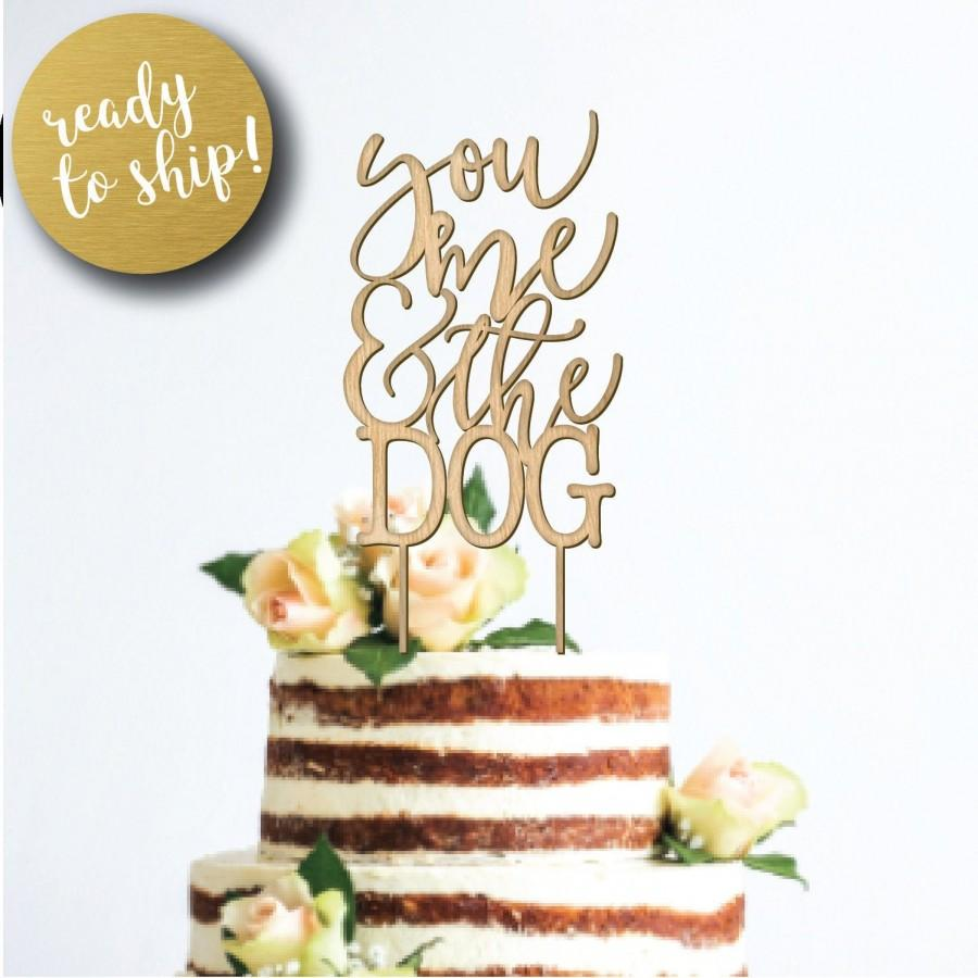 Wedding - You Me and the Dog(s) Wedding Cake Topper, Event Decor, Rustic Cake Topper, Unique Wood Cake Toppers
