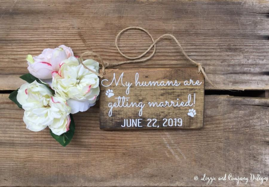 Wedding - Pet Save the Date Sign, My Humans are Getting Married, Dog Save the Date Sign, Dog Sign, Pet Wedding Sign, Mini Sign Small Dogs 7x4
