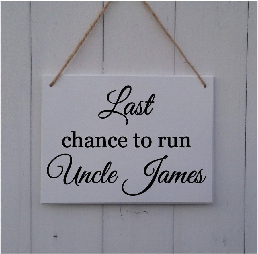 زفاف - Last Chance to Run Uncle • Personalised Wedding Sign •Wedding Prop • Page Boy Sign •Ring Bearer Sign • Flower Girl Sign•Here Comes The Bride