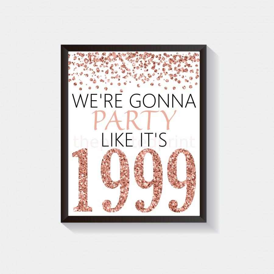 Wedding - 21st Birthday Sign, We're Gonna Party Like It's 1999, 21 Years, 21st Year, Rose Gold Glitter Decor, 8x10, 11x14, 21st Anniversary, Prince