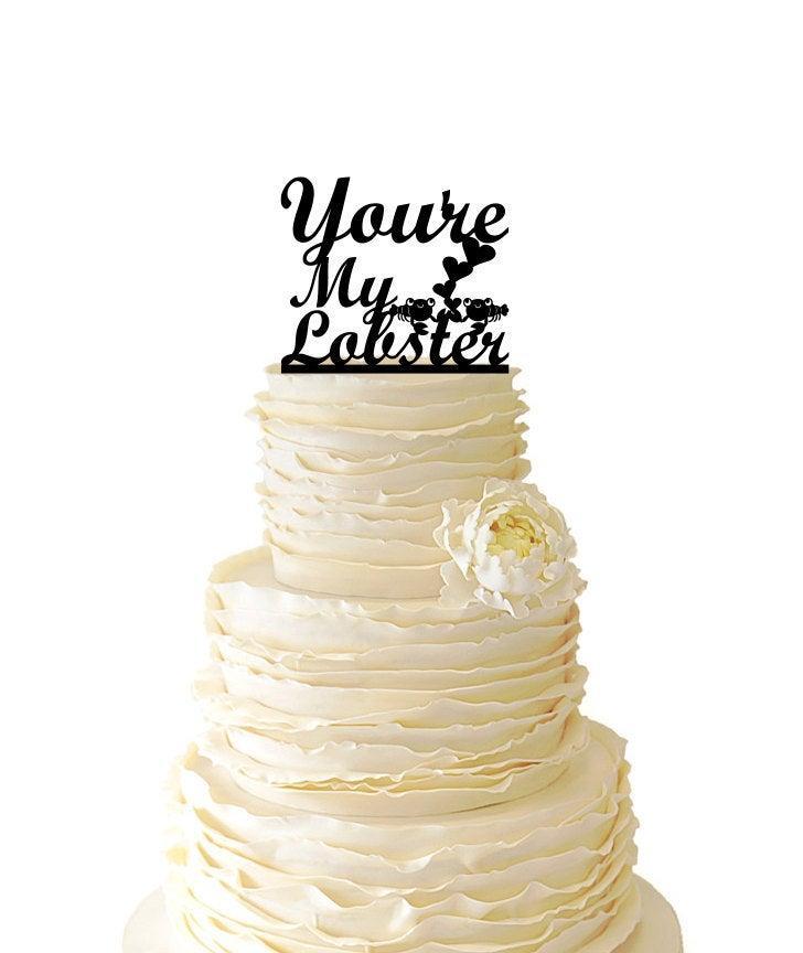 زفاف - You're My Lobster With Cute Lobsters- Wedding - Bridal Shower - Engagement - Acrylic or Baltic Birch Cake Topper - Friends TV Show - 045
