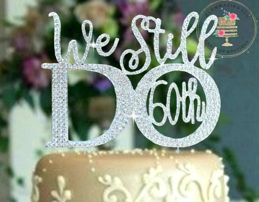 Hochzeit - We Still Do 60th.© We Still Do 40th 30th 25th 15th 10th Wedding Anniversary Cake topper Rhinestone crystal cake pick silver Tone
