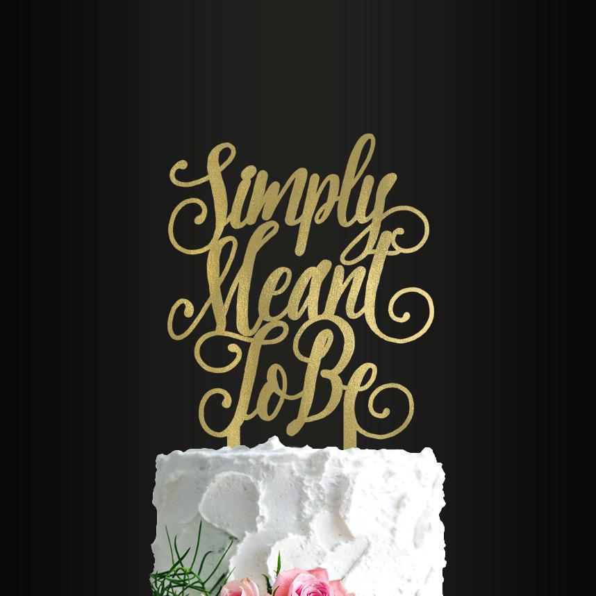 Mariage - Wedding Cake Topper, Simply Meant To Be, Cake Topper, Anniversary, Engagement