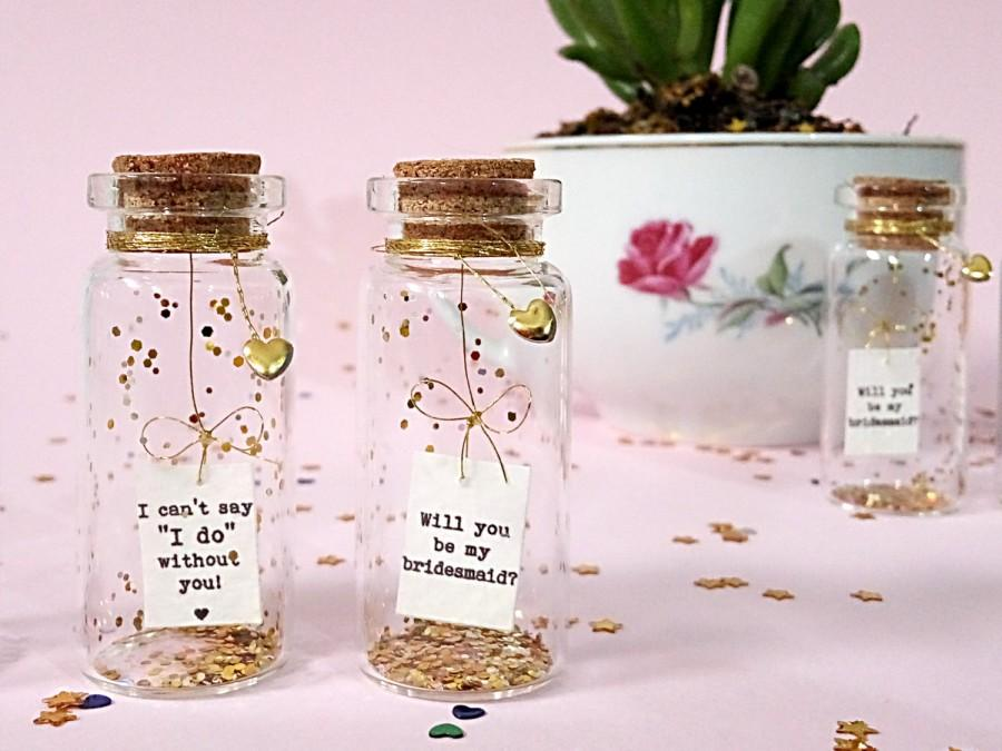 Wedding - Bridesmaid proposal. Will you be my bridesmaid? I Can't Say I Do Without You. Maid of Honor, Flower Girl, Special card. Message in a bottle