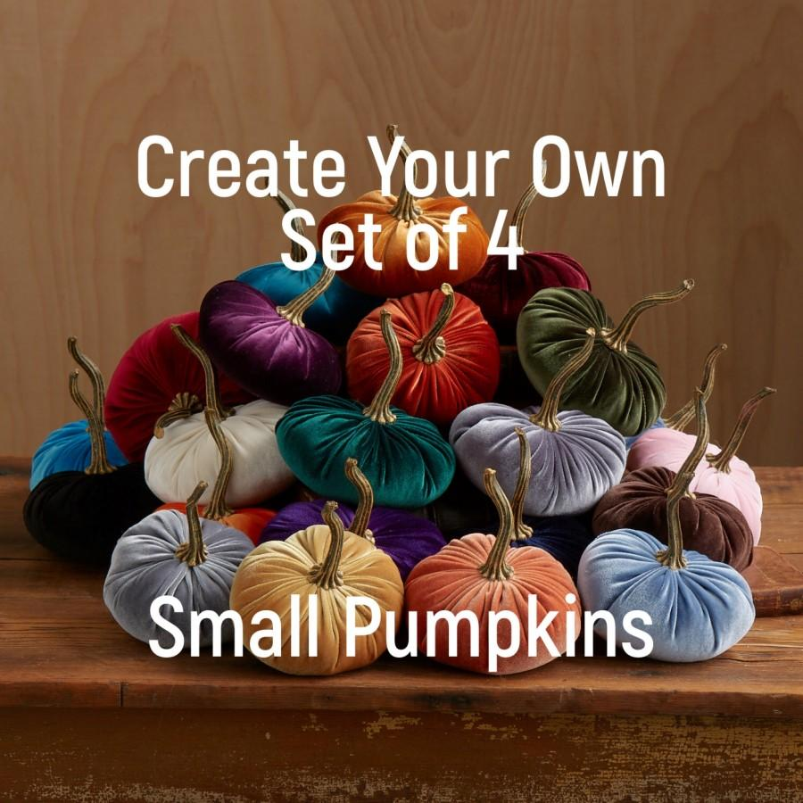 Hochzeit - Small Velvet Pumpkins Create Your Own Set of 4, Fall decoration, table centerpiece, rustic wedding decor, hostess gifts, best selling items