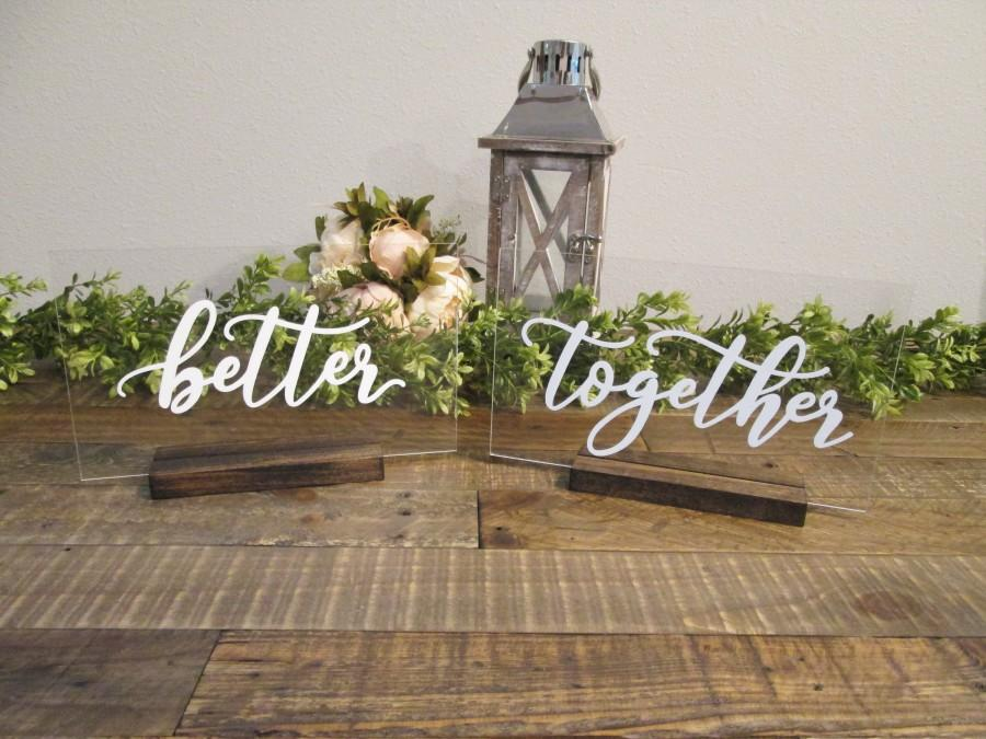 Hochzeit - Better together acrylic wedding sweetheart table signs with stands, painted back calligraphy, modern wedding decor, bridal shower gift