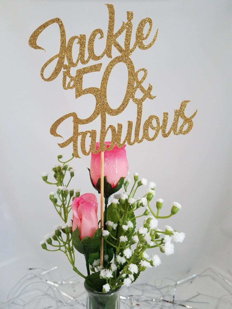 Wedding - Personalized Glitter Fabulous & 50 Centerpiece Stick / Cake Topper / 50th Birthday Party Decorations / Birthday Table Decorations