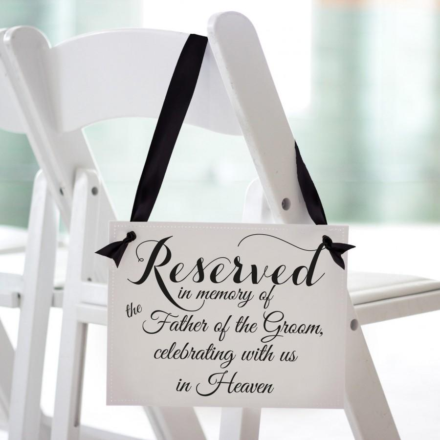 Свадьба - Father of the Groom Memorial Sign Reserved In Memory Of the Father of the Groom Celebrating With Us In Heaven Seat Banner Wedding Chair Sign