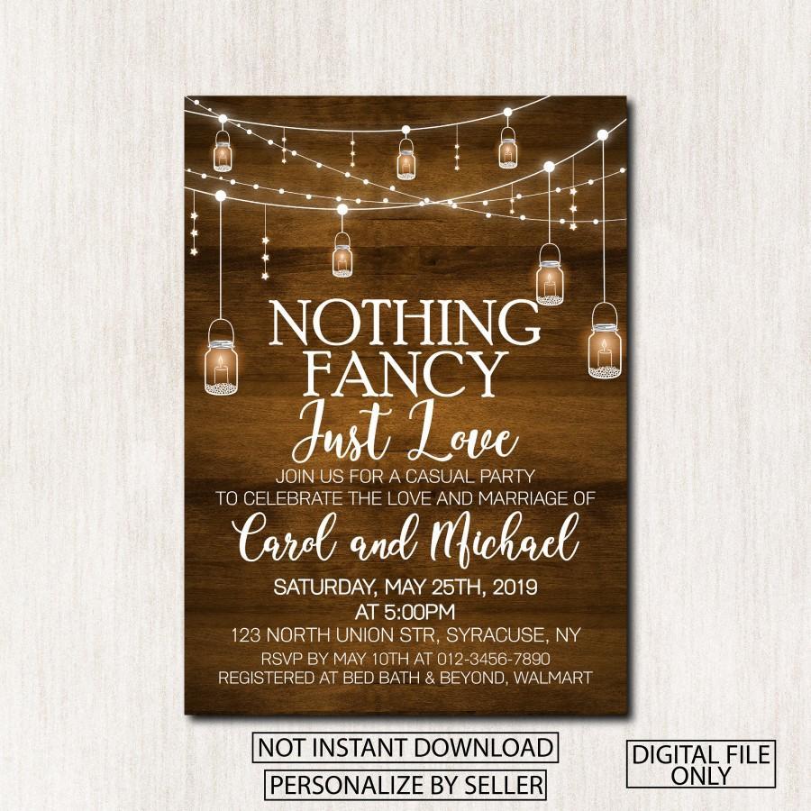 Wedding - Nothing Fancy Just Love invitation, Casual Party Invitation, Rustic Wedding Reception invitation, Any wording, DIGITAL FILE - 1635