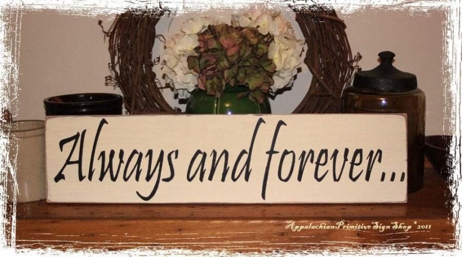 Wedding - Always and forever -Wood Sign- Anniversary Wedding Proposal Valentine's Day Gift Home Decor