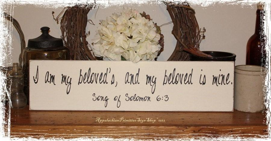 Wedding - I am my Beloved's, and my Beloved is Mine Song of Solomon 6:3 -Wood Sign- Love Wedding Anniversary Valentine's Day Gift