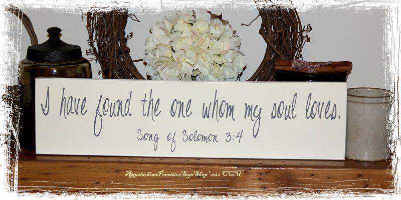 Wedding - I have found the one whom my soul loves Song of Solomon3:4 -WOOD SIGN- Home Decor Wedding Anniversary Valentine's Day Gift
