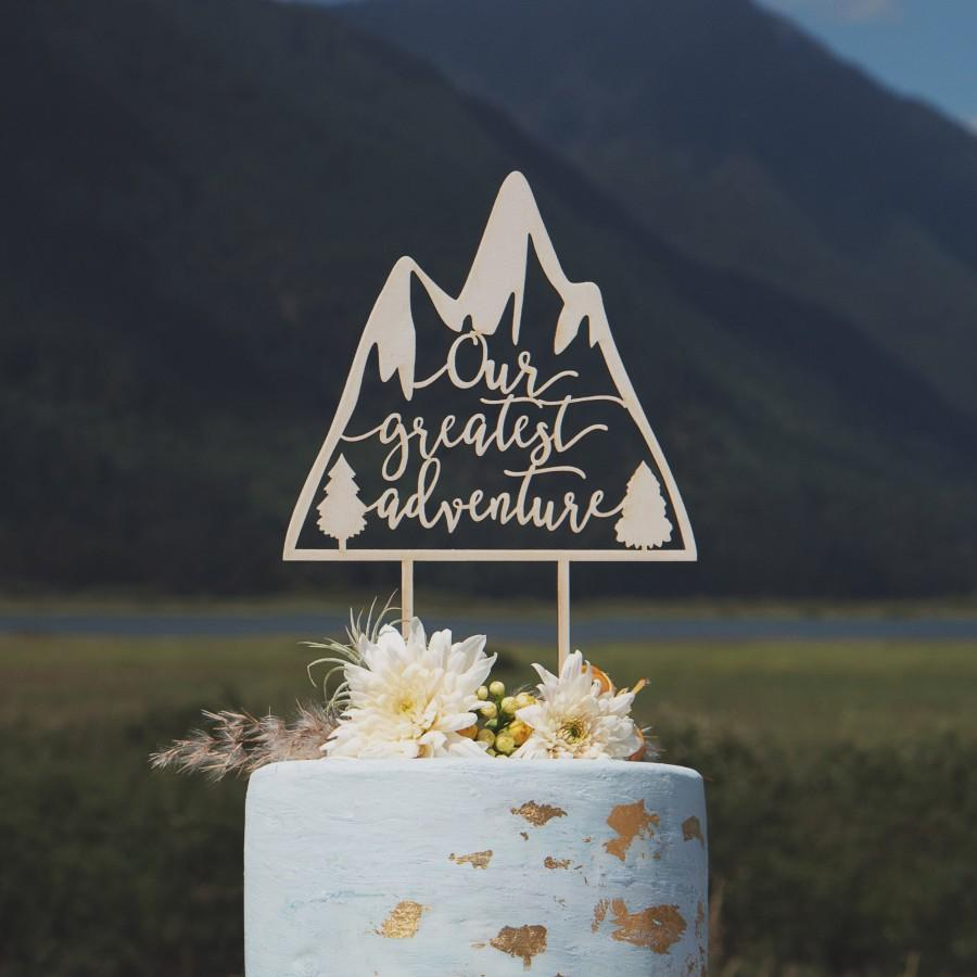 Wedding - Our Greatest Adventure cake topper, Mountain wedding cake topper, Unique cake topper, Adventure themed cake topper, wedding decor