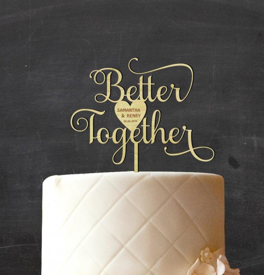Hochzeit - Wooden Cake topper,Better Together Cake Topper, Personalized Wedding Cake Topper, Rustic Topper, Custom Decorative Wood Cake Topper,CATO-W15