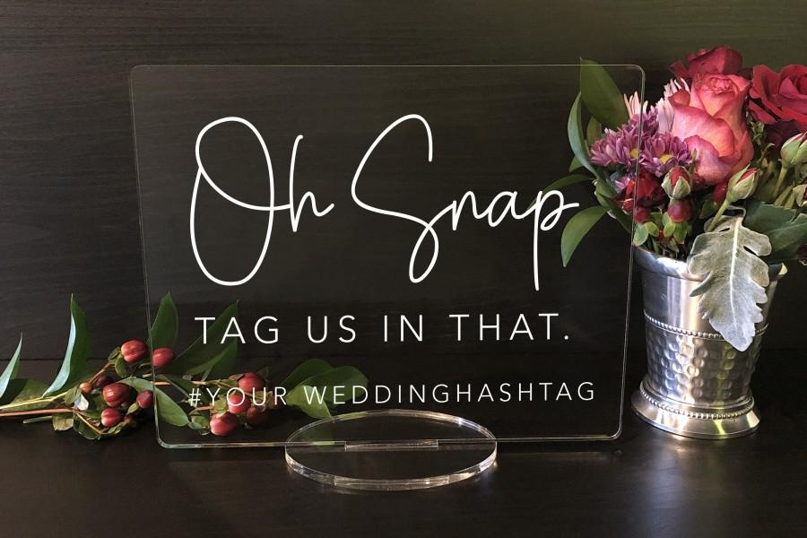 Mariage - Oh Snap, Tag Us In That! - Social Media Sign, Add Your Custom Hashtag Acrylic Wedding Sign