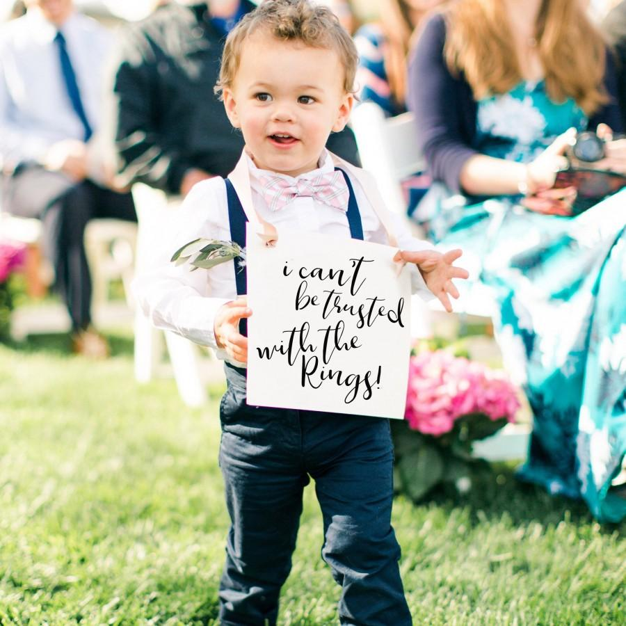Mariage - I Can't Be Trusted With The Rings Sign Ring Bearer Sign Funny Wedding Sign Ring Bearer Toddler Prop Wedding Ceremony Ringbearer Sign 1593