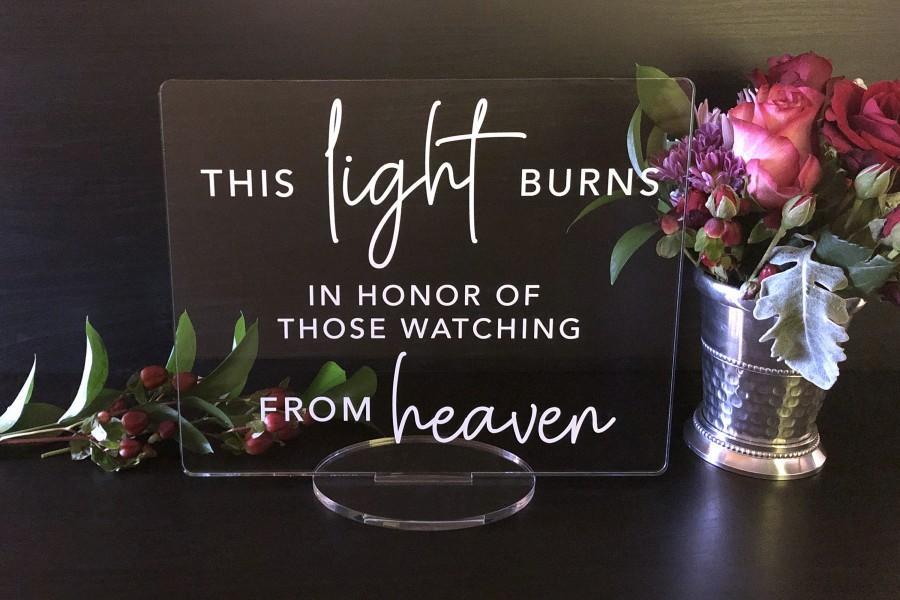 Свадьба - This Light Burns in Honor of those Watching from Heaven, Wedding Acrylic Sign, Acrylic Wedding Sign