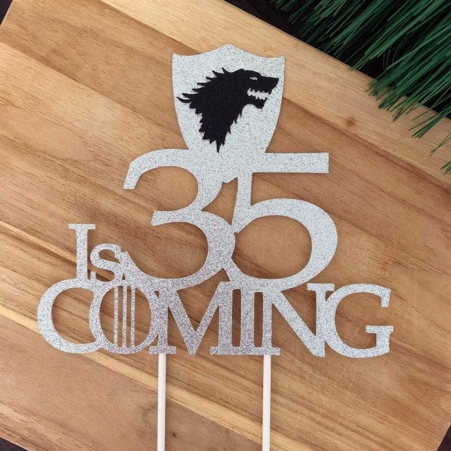 Hochzeit - 50, 45, 40, 35, 30, 21, 20 is Coming Cake Topper, GOT Cake Topper, GOT Birthday Cake, Winter is Coming, GOT Party Toppers, Got Fan Gifts