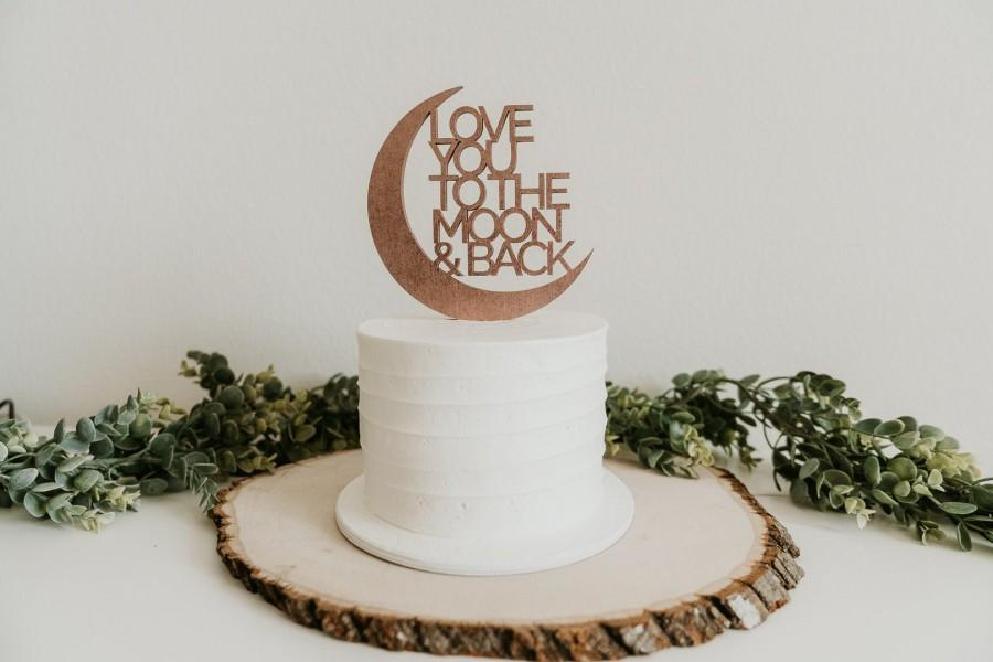 Hochzeit - love you to the moon and back cake topper, custom cake topper, wedding cake topper, baby shower cake topper, moon cake topper
