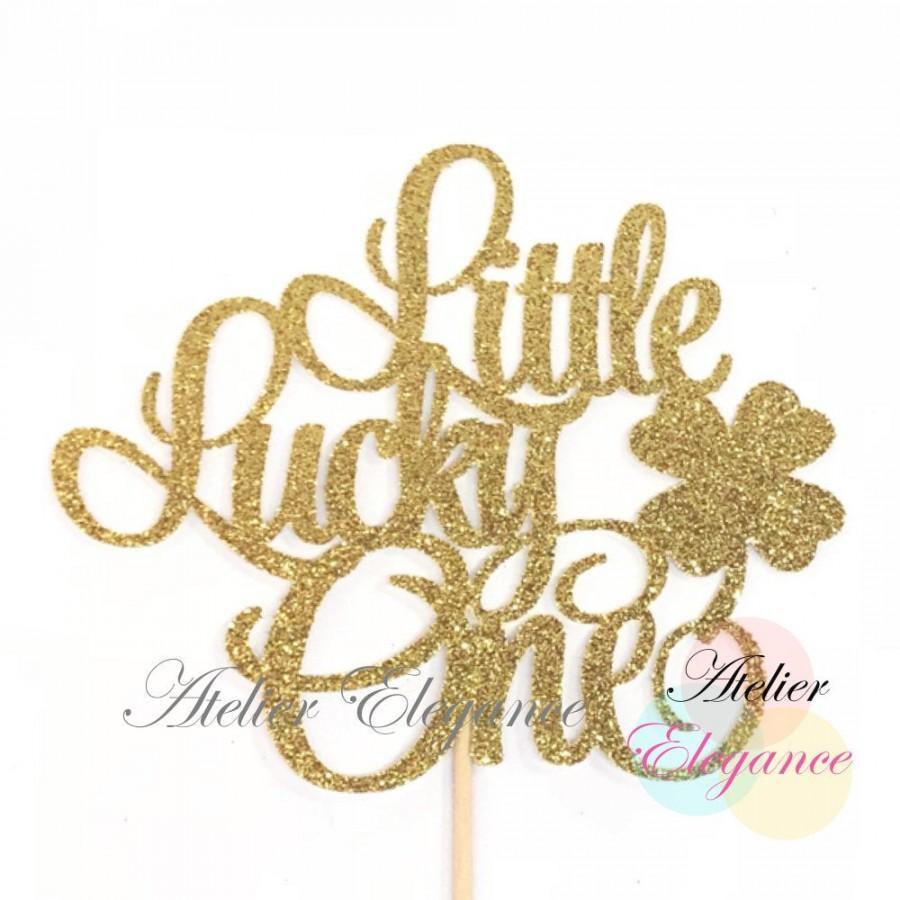Wedding - Little Lucky One Cake Topper, Lucky One Cake Topper, St. Patrick's 1st Birthday Cake Topper, One Cake Topper, 1 Cake Topper, 1st Birthday