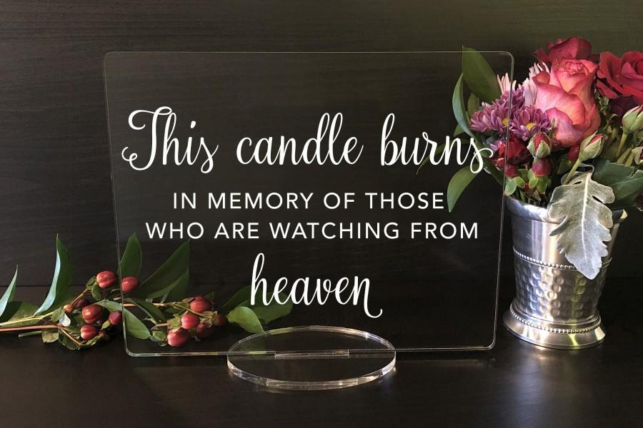 Wedding - This Candle Burns in Memory of Those Who Are Watching from Heaven, Wedding Acrylic Sign, Acrylic Wedding Sign